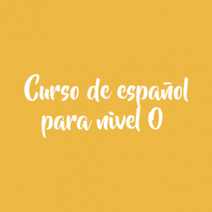 Curso de español para nivel 0