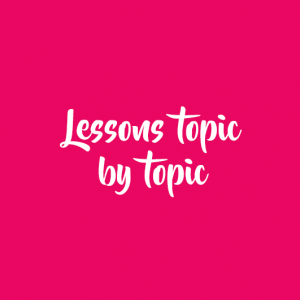 Lessons topic by topic