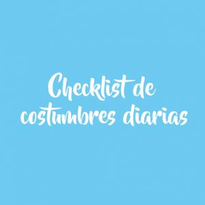 Checklist de costumbres diarias (GRATIS)
