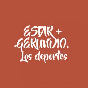 ESTAR + GERUNDIO. Los deportes