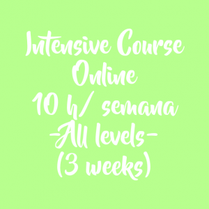 ONLINE INTENSIVE COURSE – 10 H/ WEEK – 3 WEEKS