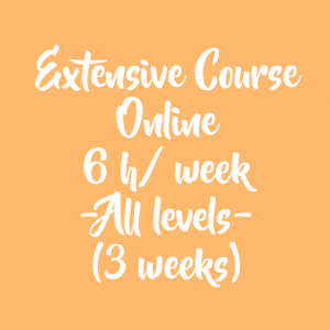 ONLINE EXTENSIVE COURSE 6 H/ WEEK – 3 WEEKS