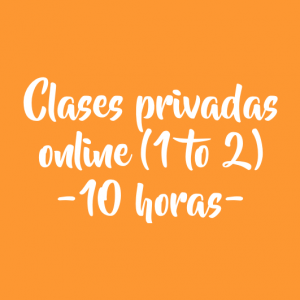 CLASES PRIVADAS ONLINE (1 TO 2) – 10 HORAS